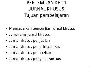 PERTEMUAN KE 11 JURNAL KHUSUS Tujuan pembelajaran