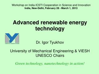 Advanced renewable energy technology Dr. Igor Tyukhov University of Mechanical Engineering & VIESH