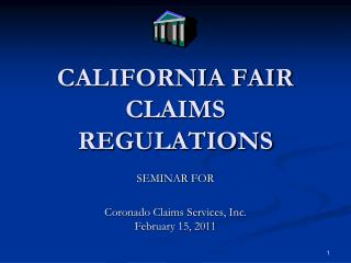 CALIFORNIA FAIR CLAIMS REGULATIONS