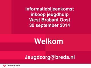 Informatiebijeenkomst   inkoop jeugdhulp   West Brabant Oost 30 september 2014