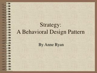 Strategy: A Behavioral Design Pattern