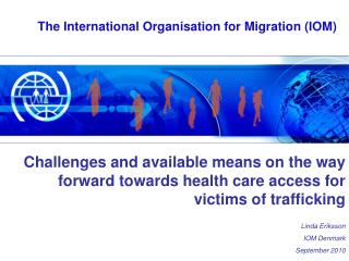 The International Organisation for Migration (IOM)