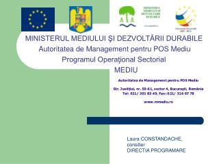 MINISTERUL MEDIULUI ŞI DEZVOLTĂRII DURABILE  Autoritatea de Management pentru POS Mediu