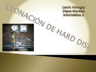 CLONACIÓN DE HARD DISK