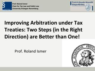 Improving Arbitration under Tax Treaties: Two Steps (in the Right Direction) are Better than One!