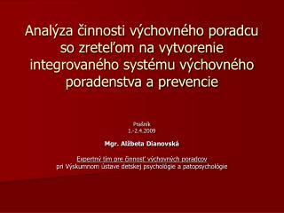 Prašník 1.-2.4.2009 Mgr. Alžbeta Dianovská Expertný tím pre činnosť výchovných poradcov