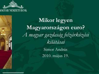 Mikor legyen  Magyarországon euro?  A magyar gazdaság felzárkózási kilátásai
