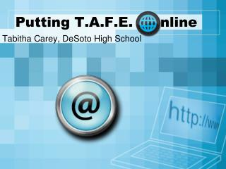 Putting T.A.F.E.      nline