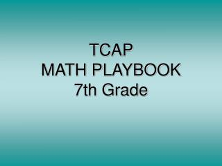 TCAP  MATH PLAYBOOK  7th Grade