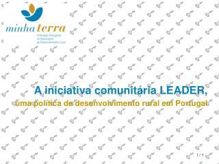 A iniciativa comunitária LEADER, uma política de desenvolvimento rural em Portugal