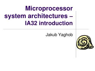 Microprocessor system architectures  � IA32 introduction