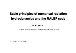 Basic principles of numerical radiation hydrodynamics and the RALEF code