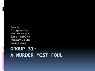 Group 31: A Murder most foul