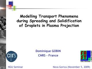 Modelling Transport Phenomena  during Spreading and Solidification