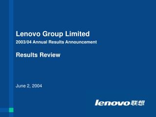 Lenovo Group Limited 2003/04 Annual Results Announcement Results Review