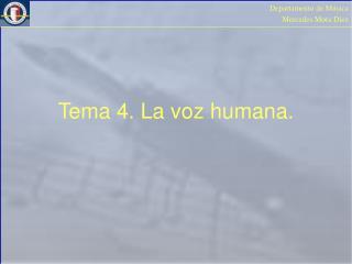 Tema 4. La voz humana.