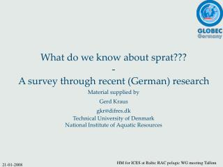 What do we know about sprat??? - A survey through recent (German) research  Material supplied by