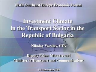 Investment Climate  in the Transport Sector in the Republic of Bulgaria