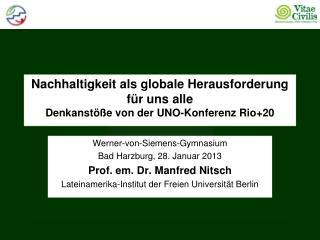 Nachhaltigkeit als globale Herausforderung für uns alle Denkanstöße von der UNO-Konferenz Rio+20
