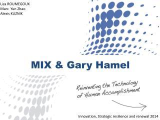 MIX & Gary  H amel