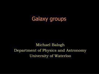 Galaxy groups