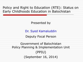 Presented by Dr. Syed Kamaluddin Deputy Focal Person Government of Balochistan