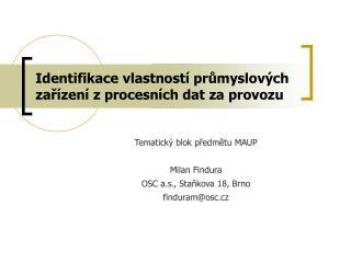 Identifikace vlastností průmyslových zařízení z procesních dat za provozu