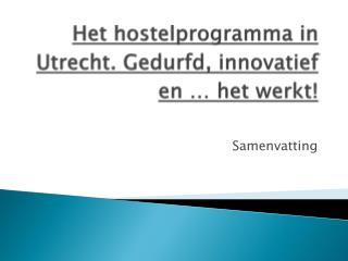 Het hostelprogramma in Utrecht. Gedurfd, innovatief en … het werkt!