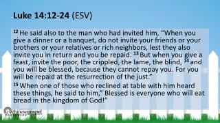 Luke  14:12-24  (ESV )