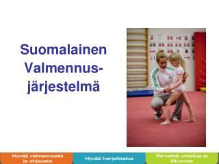 Suomalainen Valmennus- järjestelmä