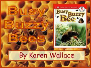 Busy Buzzy Bees