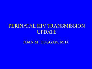 PERINATAL HIV TRANSMISSION UPDATE