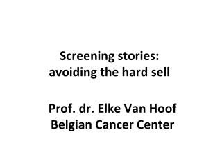 Screening stories:  avoiding the hard sell