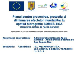 Autoritatea contractanta  :  Administratia Nationala Apele Romane  –  Administratia Bazinala  de