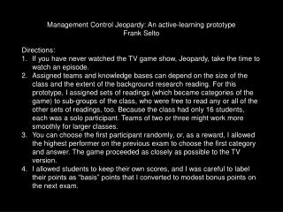 Management Control Jeopardy: An active-learning prototype Frank Selto Directions: