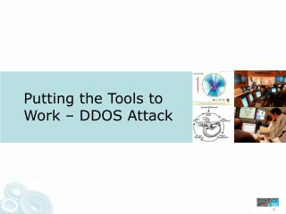 Putting the Tools to Work – DDOS Attack