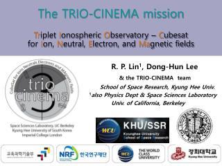 The TRIO-CINEMA mission Tr iplet  I onospheric  O bservatory  – C ubesat