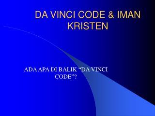 DA VINCI CODE & IMAN KRISTEN