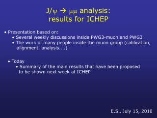 J/     analysis: results for ICHEP