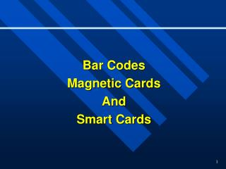 Bar Codes Magnetic Cards  And Smart Cards
