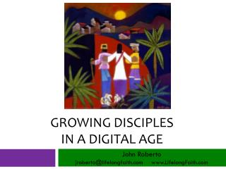 Growing disciples  in a digital age