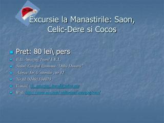 Excursie  la  Manastirile :  Saon ,  Celic-Dere si Cocos