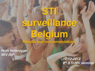 STI surveillance  Belgium Results and  recommandations