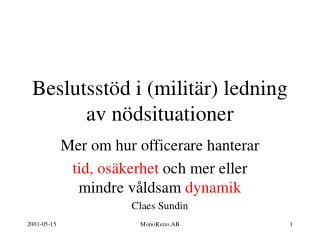 Beslutsstöd i (militär) ledning av nödsituationer
