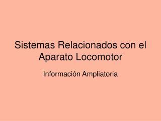 Sistemas Relacionados con el Aparato Locomotor