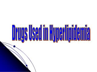 Drugs Used in Hyperlipidemia