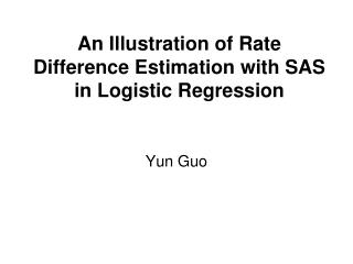 An Illustration of Rate Difference Estimation with SAS in Logistic Regression