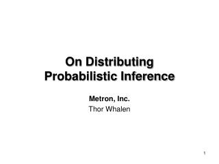 On Distributing  Probabilistic Inference