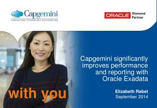 Capgemini significantly improves performance and reporting with Oracle Exadata