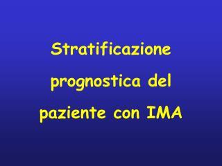 Stratificazione prognostica del paziente con IMA